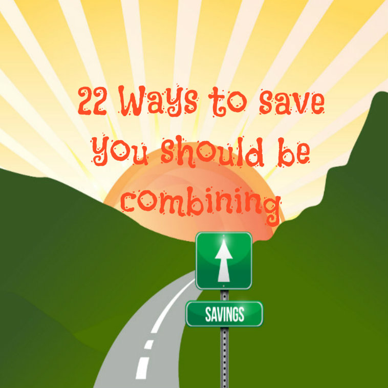 22 ways to save you should be combining all the time