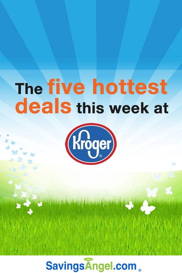 The five hottest deals this week at Kroger. (Plus where to find many more money-saving deals.)