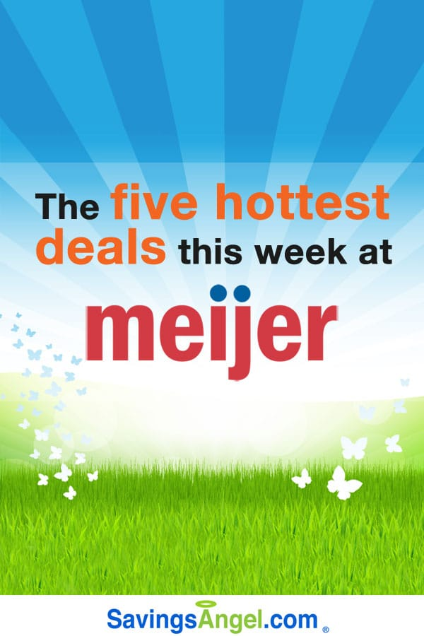 The five hottest deals this week at Meijer. (Plus where to find many more money-saving deals.)