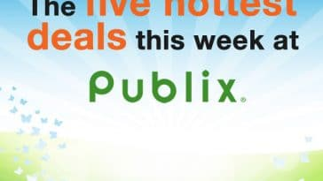 The five hottest deals this week at Publix. (Plus where to find many more money-saving deals.)