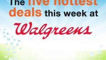 The five hottest deals this week at Walgreens. (Plus where to find many more money-saving deals.)