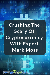 Crushing The Scary Of Cryptocurrency With Expert Mark Moss