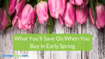 What You'll Save On When You Buy In Early Spring